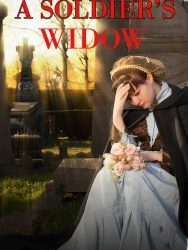 A Soldier's Widow A mail order bride story