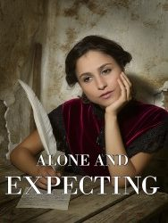 Alone and Expecting: A Historical Romance is live!